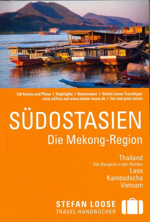 Stefan Loose Travel Handbuch Südostasien – Die Mekong-Region - Cover: DuMont Reiseverlag