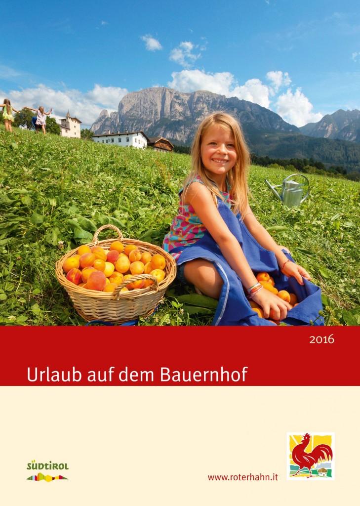 Foto: Interessierte bestellen den neuen Katalog Urlaub auf dem Bauernhof in Südtirol 2016 kostenlos unter www.roterhahn.it. Bildnachweis: Roter Hahn